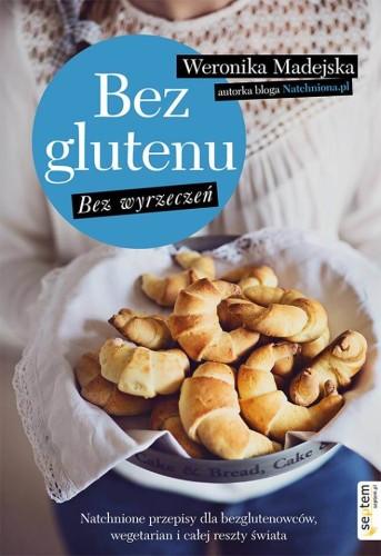 bez-glutenu-bez-wyrzeczen-weronika-madejska